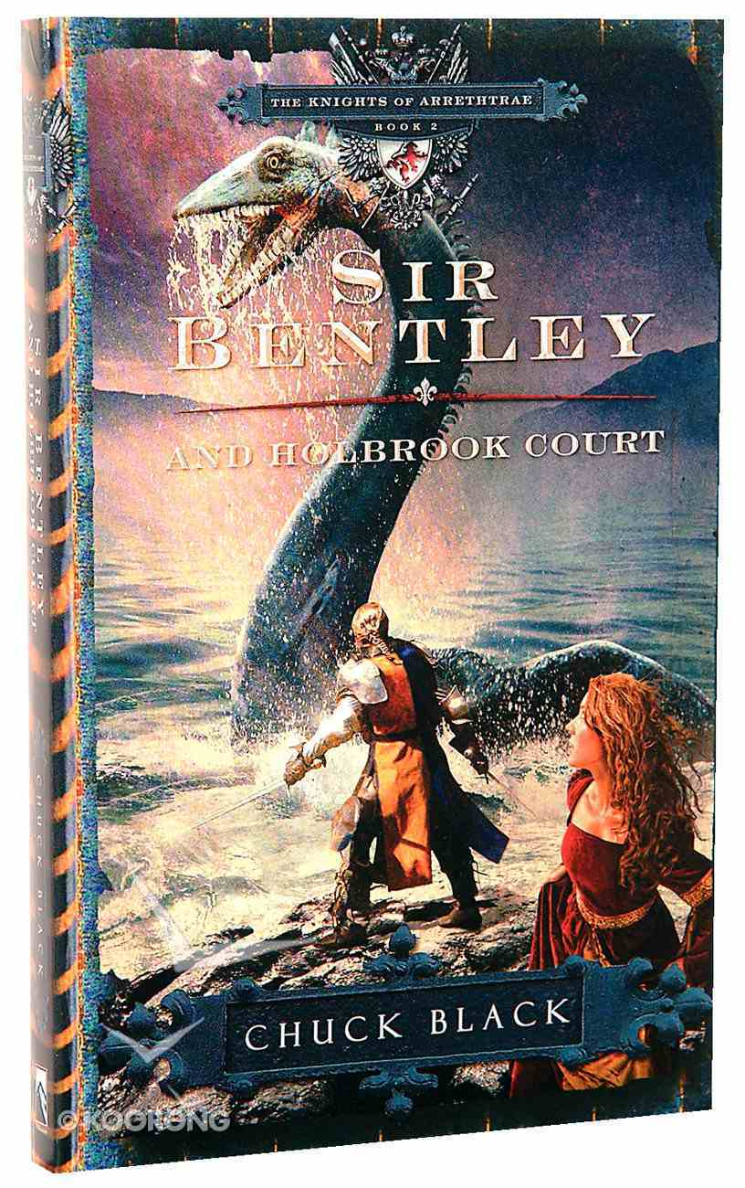 Sir Bentley and Holbrook Court (#02 in The Knights Of Arrethtrae Series) Paperback