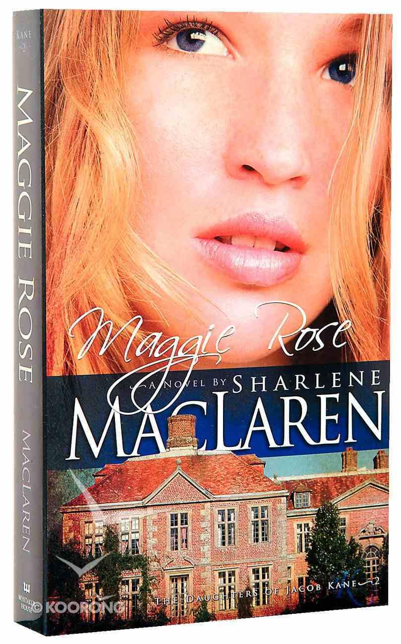 Maggie Rose (#02 in Daughters Of Jacob Kane Series) Paperback