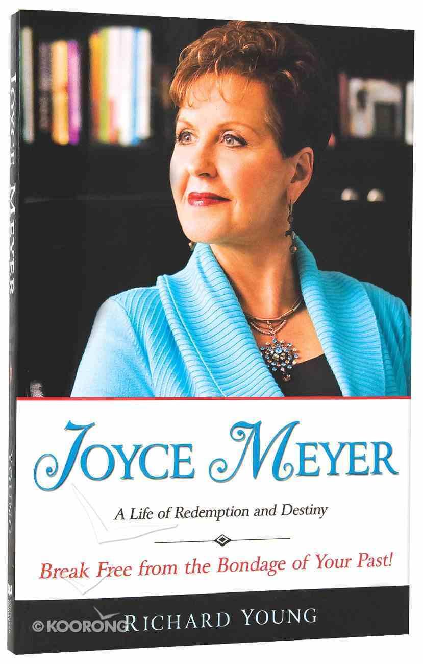 Joyce Meyer: A Life of Redemption and Destiny Paperback