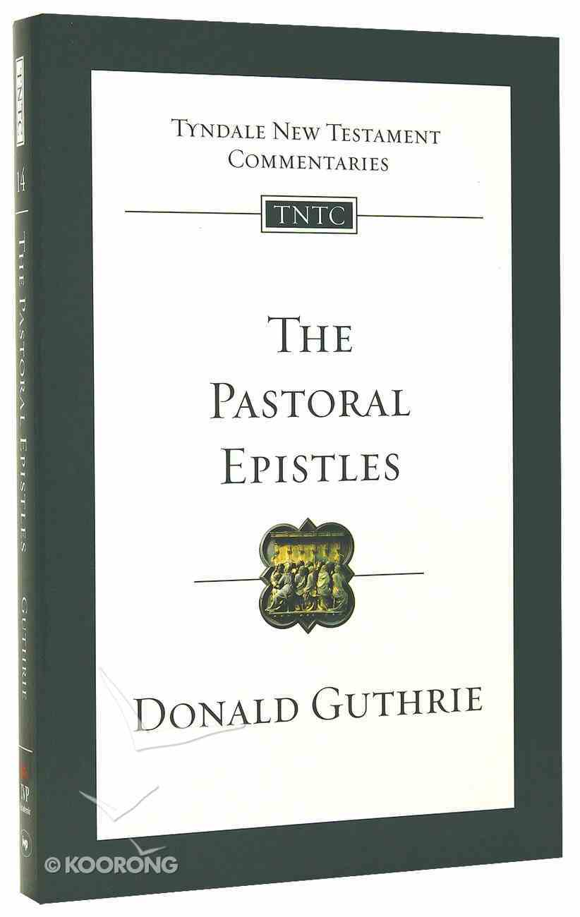 The Pastoral Epistles (Tyndale New Testament Commentary (2020 Edition) Series) Paperback