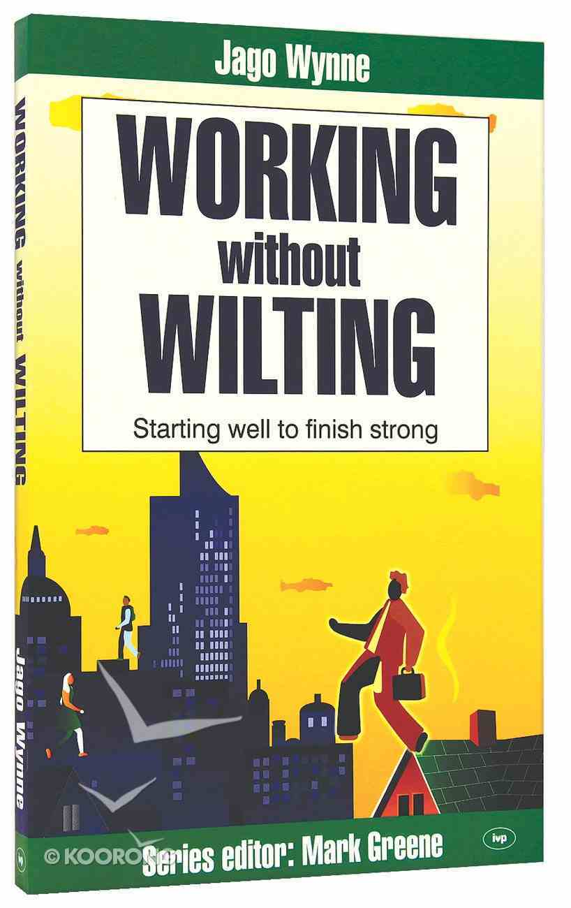 Working Without Wilting Paperback