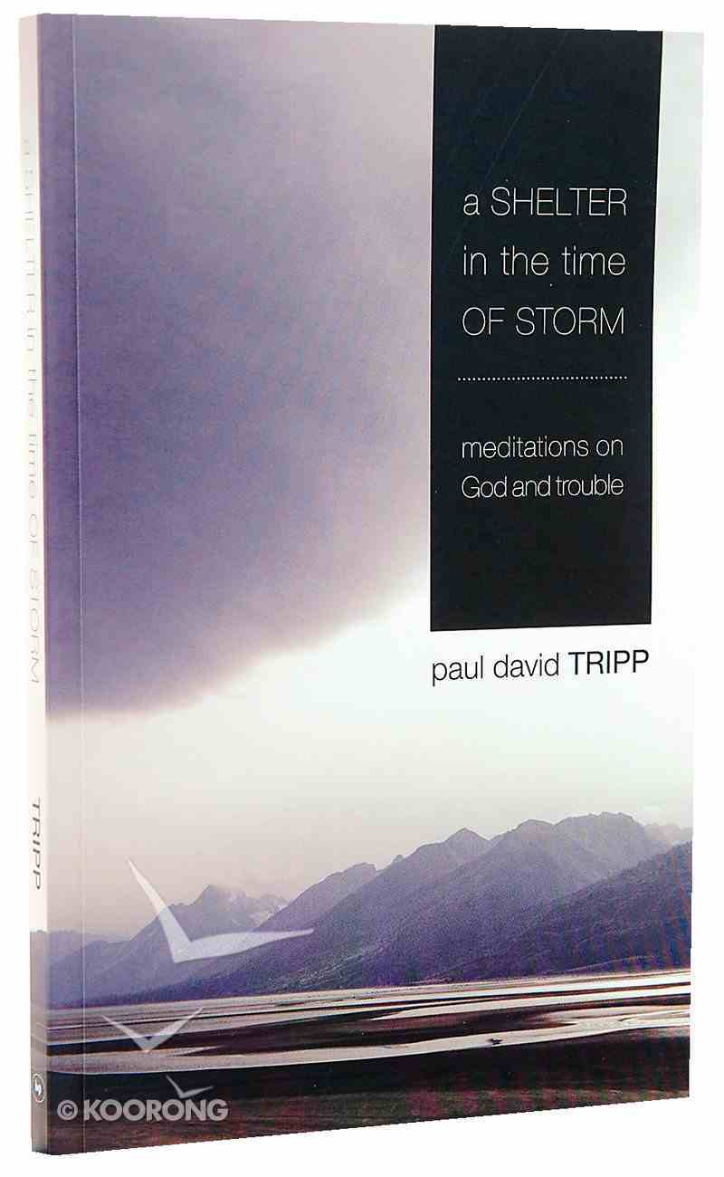 A Shelter in the Time of Storm: Meditations on God and Trouble Paperback