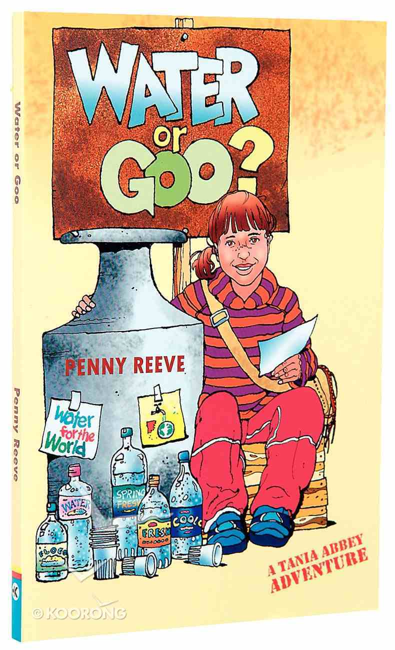 Water Or Goo (Tania Abbey Adventure Series) Paperback