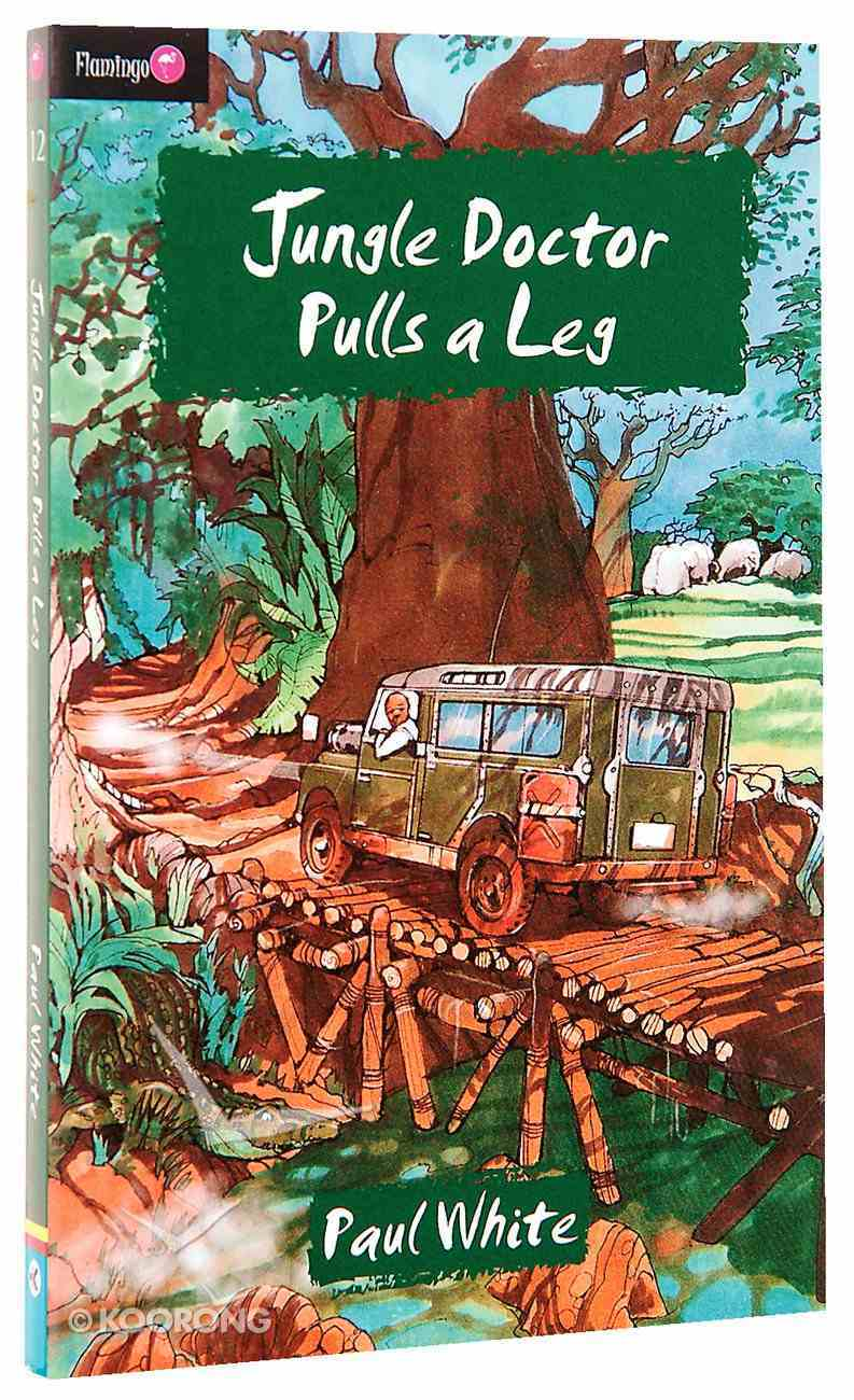 Jungle Doctor Pulls a Leg (#012 in Jungle Doctor Flamingo Fiction Series) Paperback