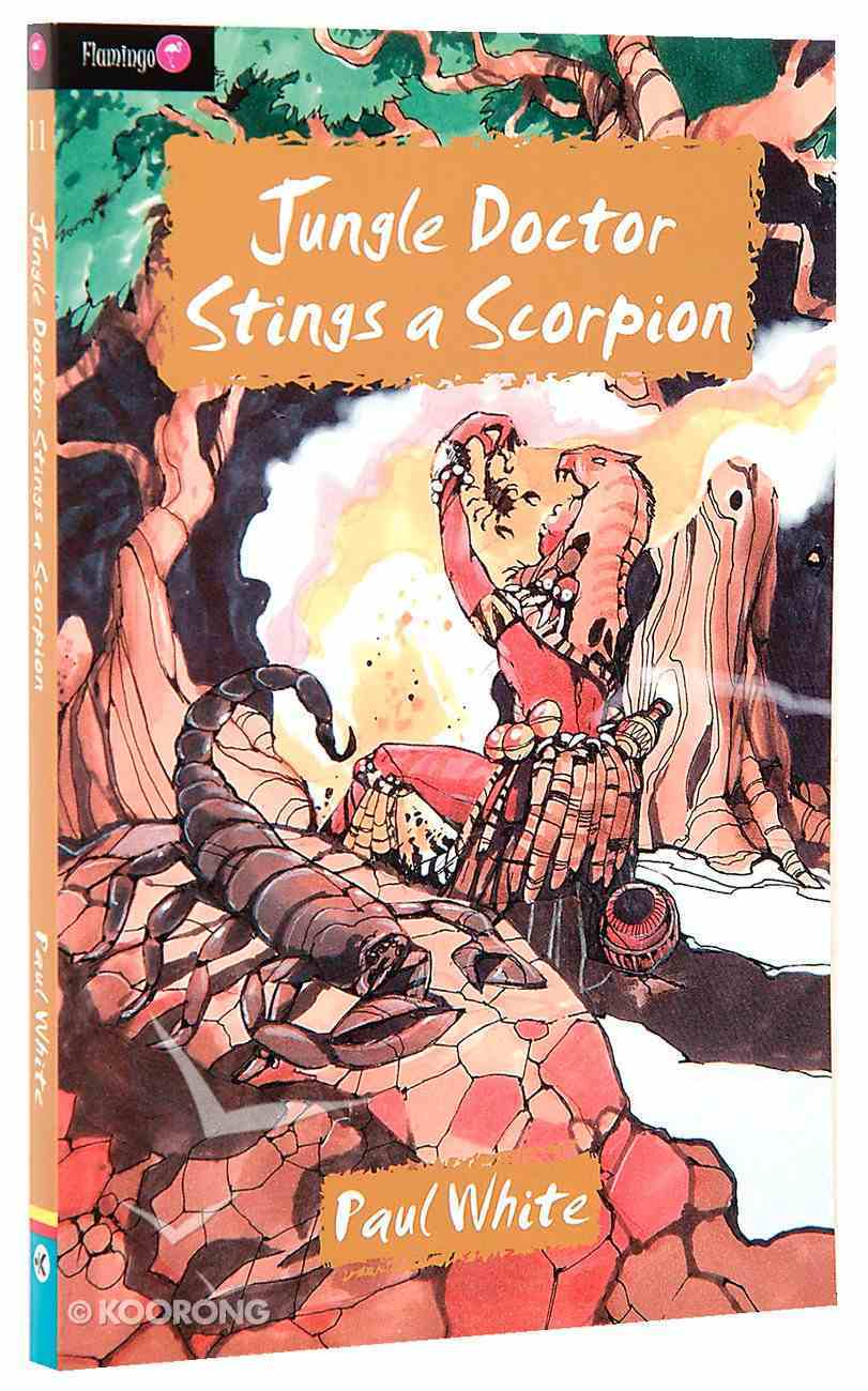 Jungle Doctor Stings a Scorpion (#011 in Jungle Doctor Flamingo Fiction Series) Paperback