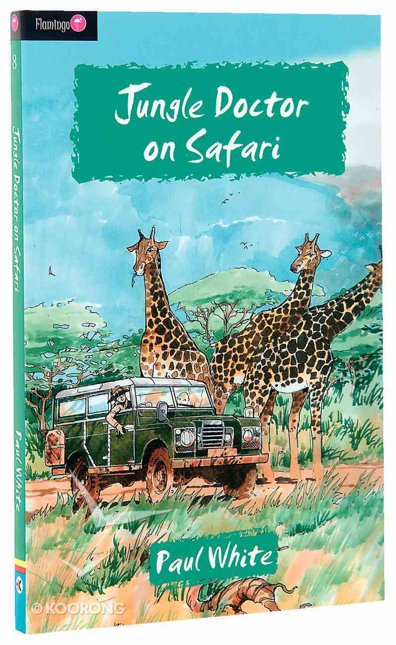 Jungle Doctor on Safari (#008 in Jungle Doctor Flamingo Fiction Series) Paperback