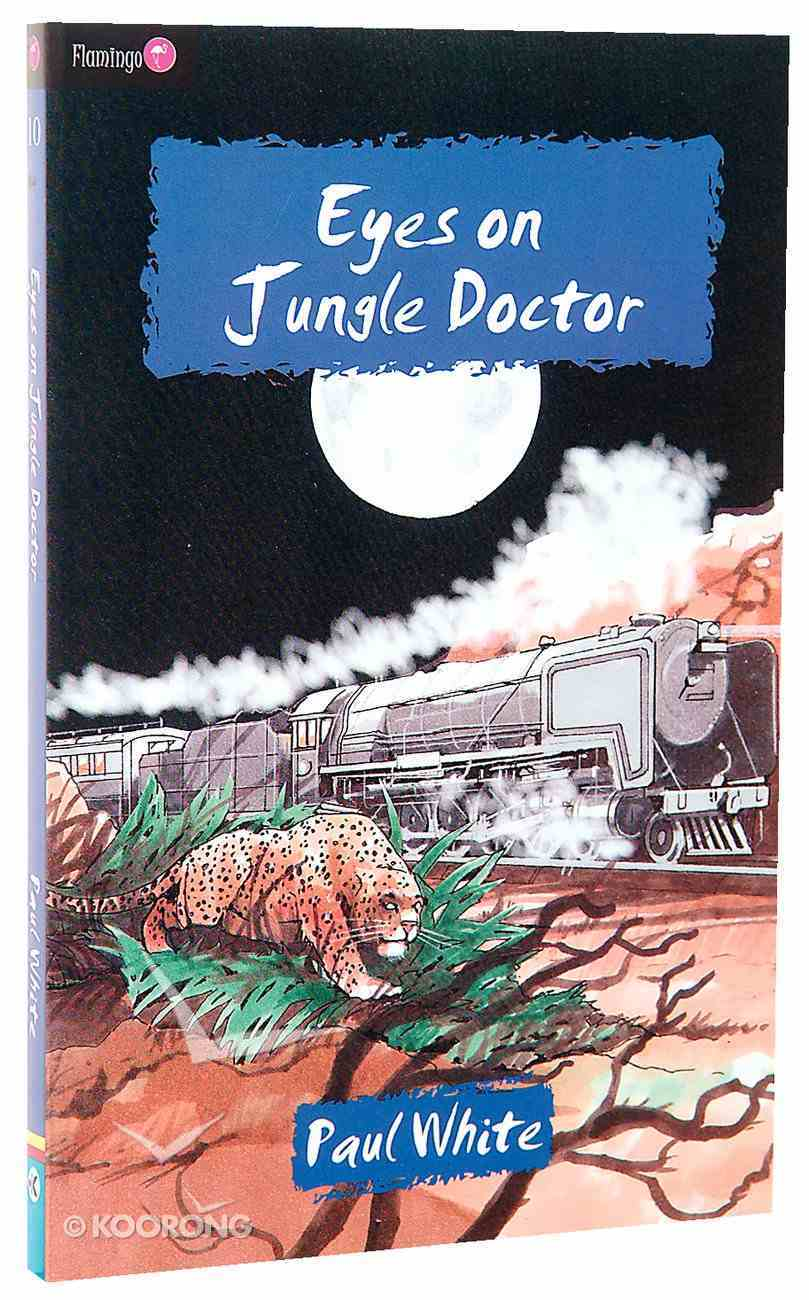 Eyes on Jungle Doctor (#010 in Jungle Doctor Flamingo Fiction Series) Paperback