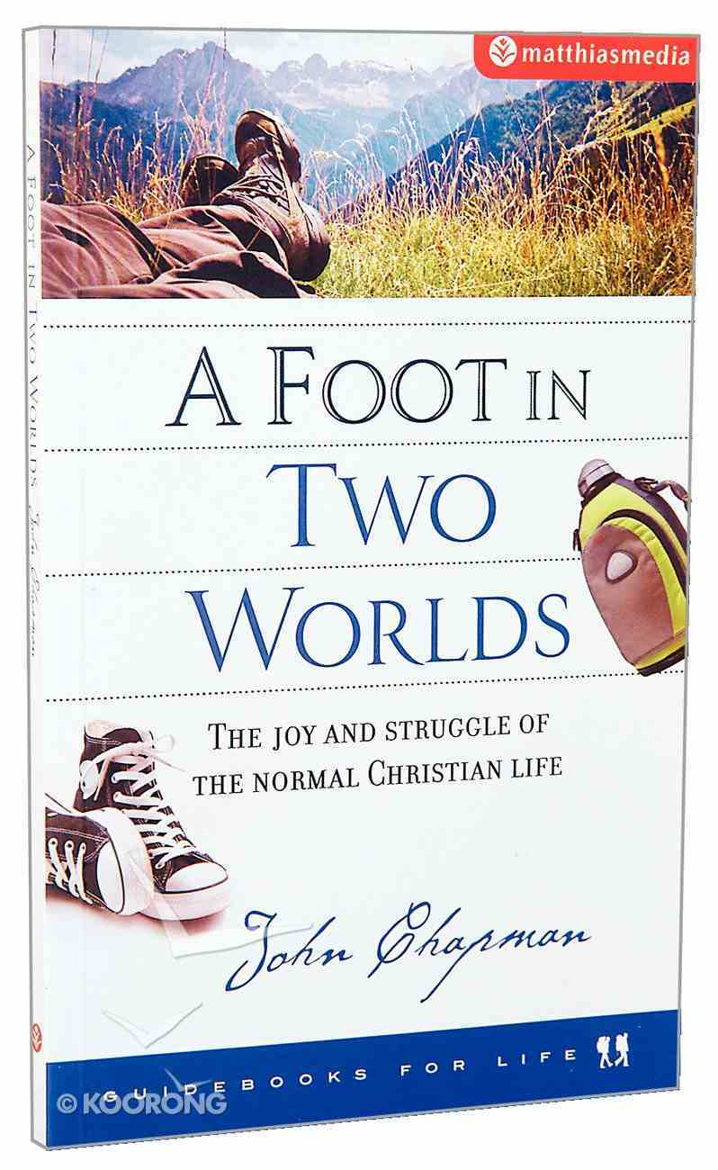 A Foot in Two Worlds (Guidebooks For Life Series) Paperback