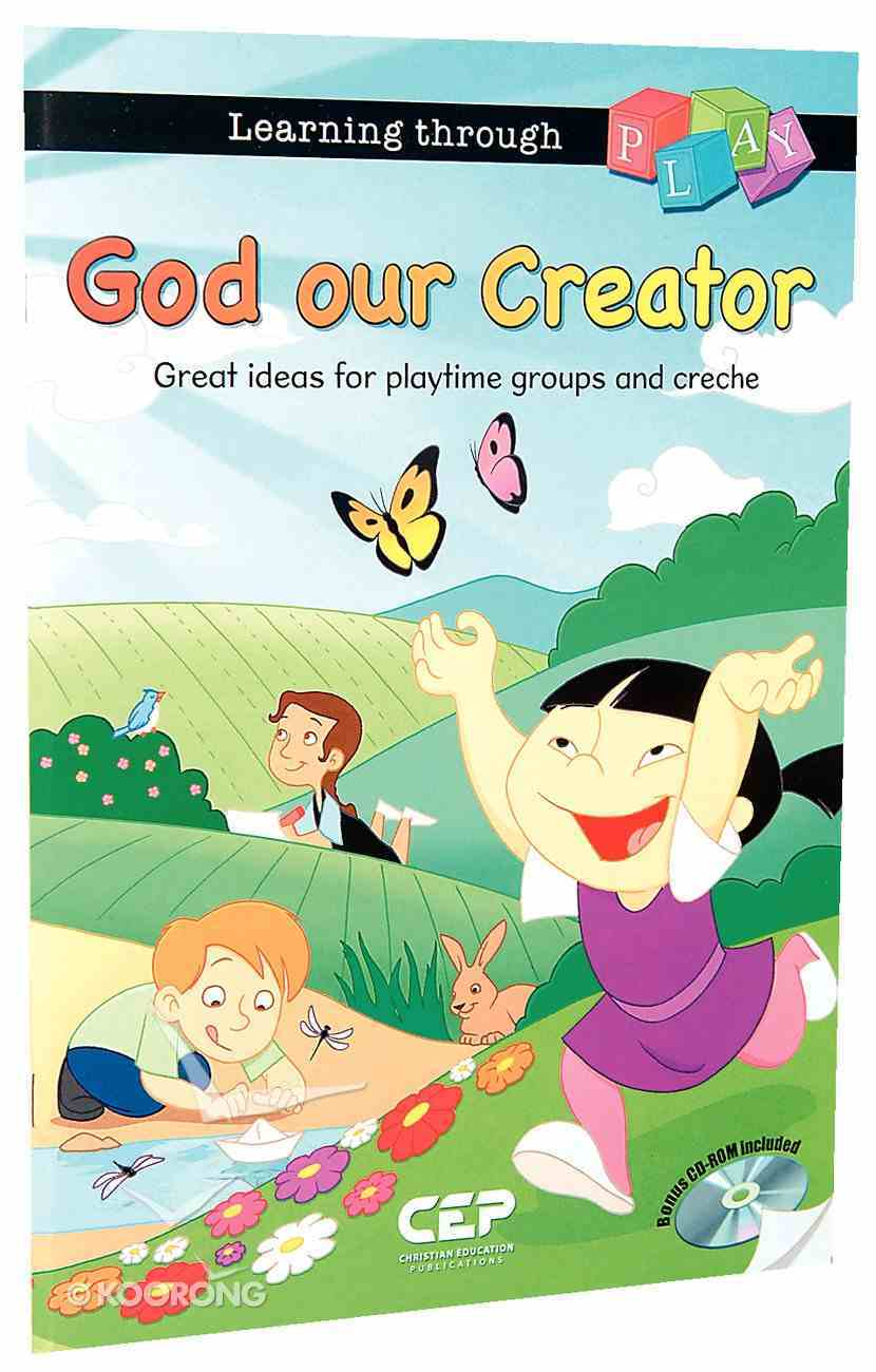 God Our Creator (Incl CDROM) (Learning Through Play Series) Paperback