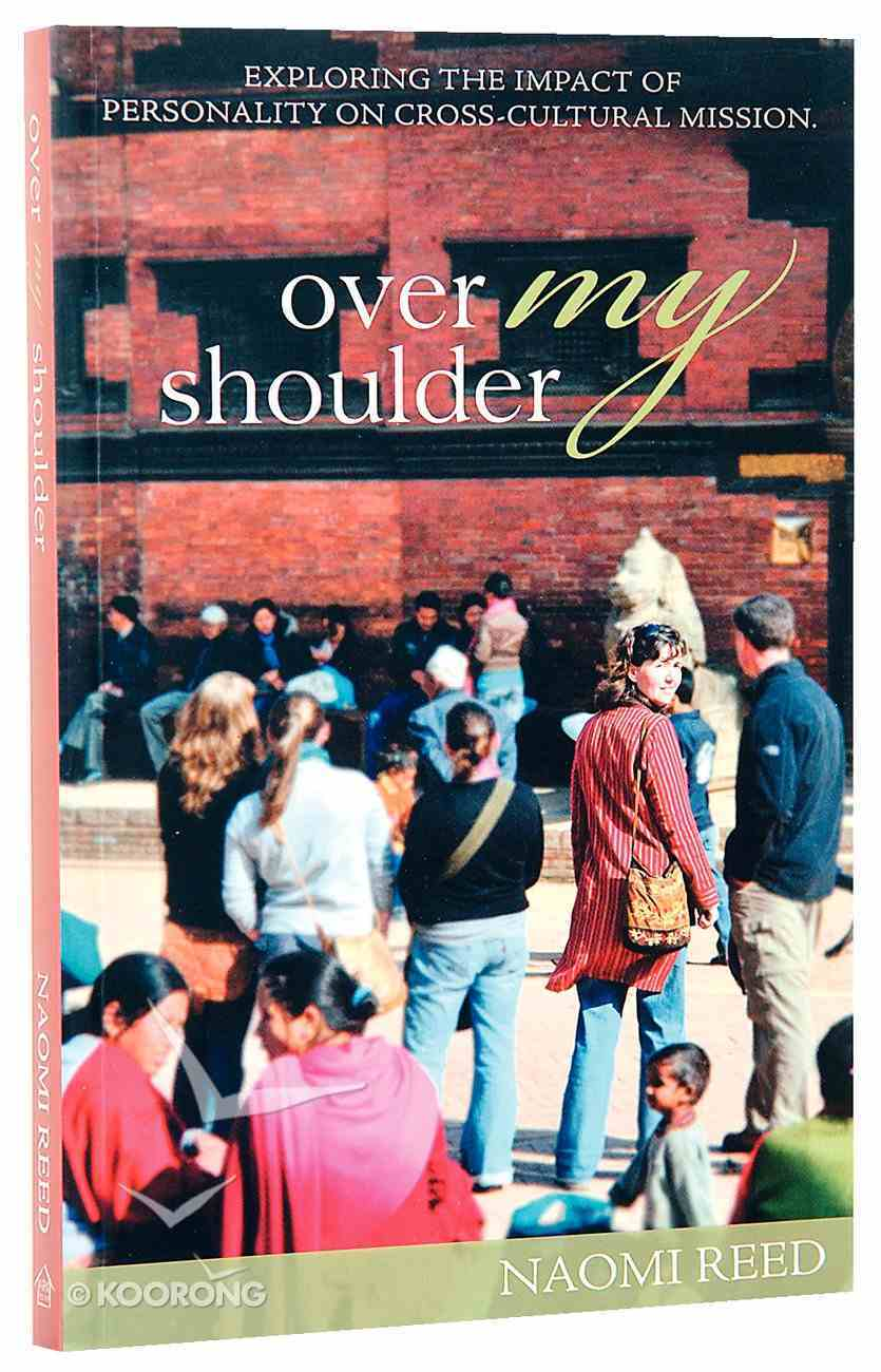 Over My Shoulder: Stories That Show How Personality Affects Cross-Cultural Mission Paperback