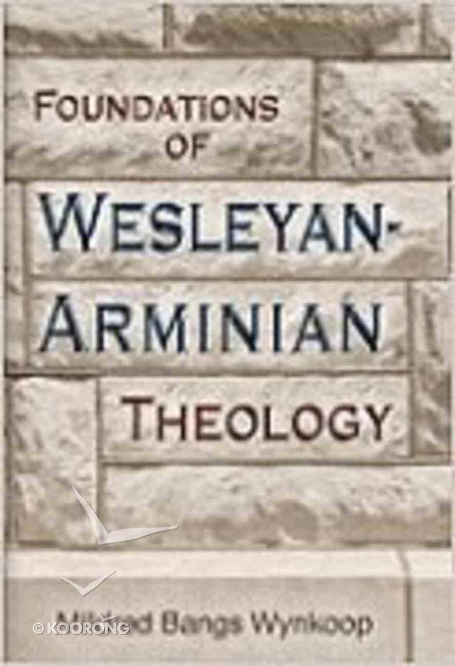 Foundations of Wesleyan-Arminian Theology Paperback