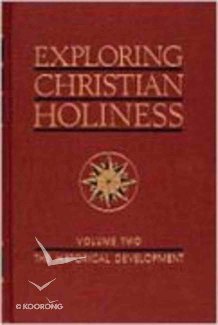 Exploring Christian Holiness (Vol 2) Hardback
