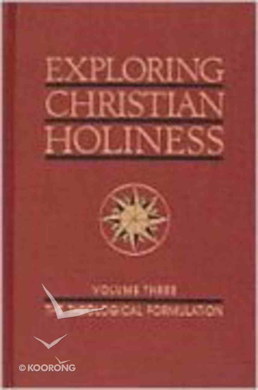 Exploring Christian Holiness (Vol 3) Hardback