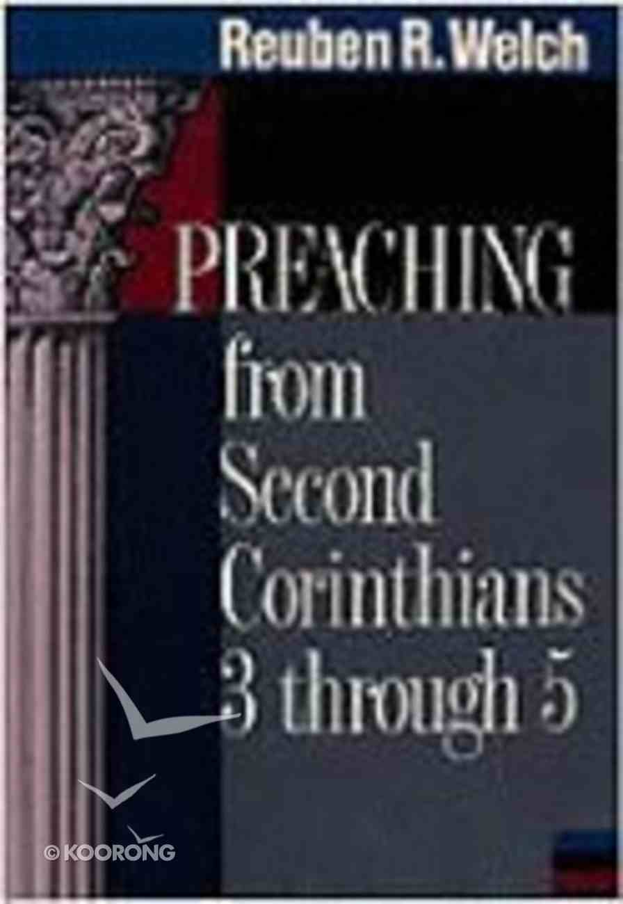 Preaching From Second Corinthians 3 Through 5 Paperback