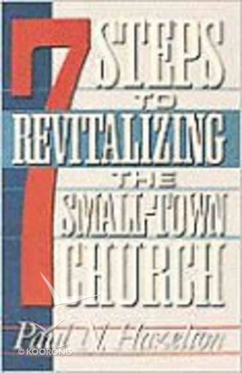 7 Steps to Revitalizing the Small-Town Church Paperback