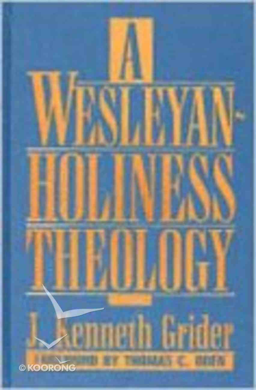 A Wesleyan Holiness Theology Hardback