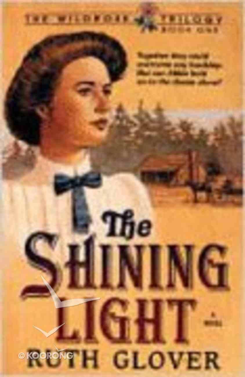 The Shining Light (#01 in Wildrose Series) Paperback