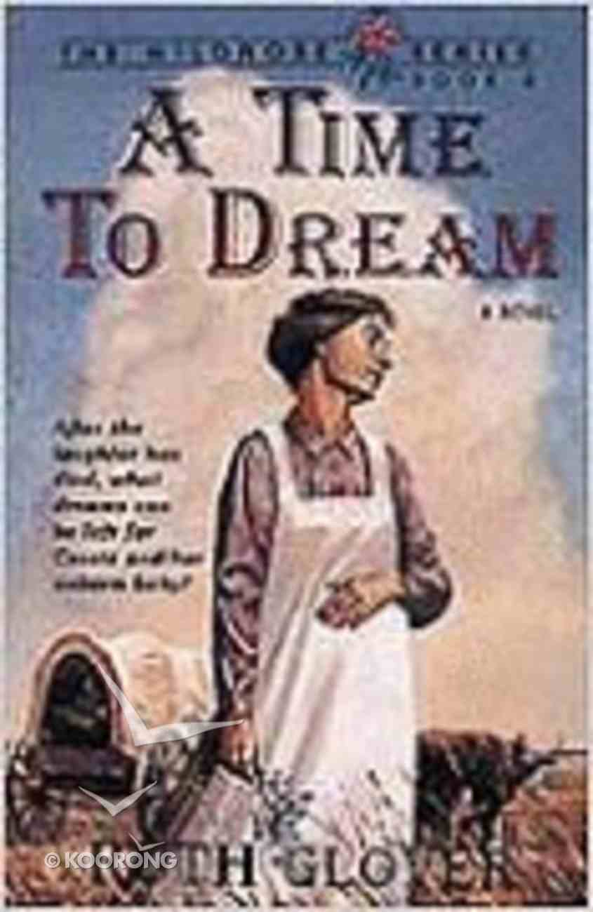A Time to Dream (#03 in Wildrose Series) Paperback
