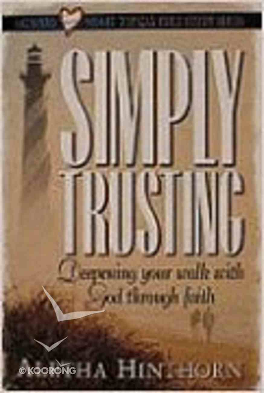 Simply Trusting (Satisfied Heart Topical Bible Study Series) Paperback