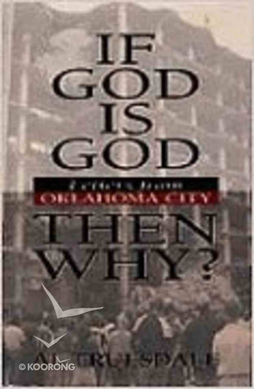 If God is God...Then Why? Hardback