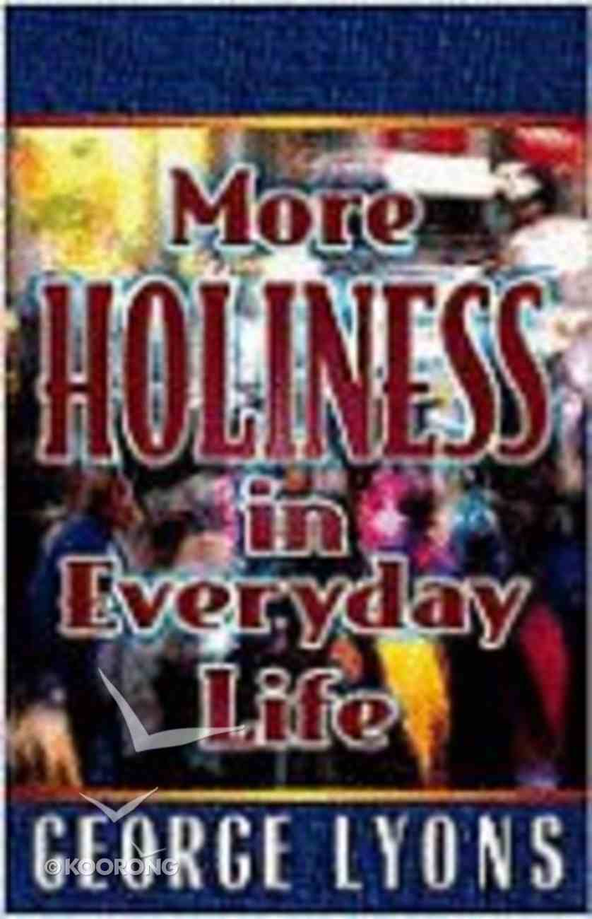 More Holiness in Everyday Life Paperback