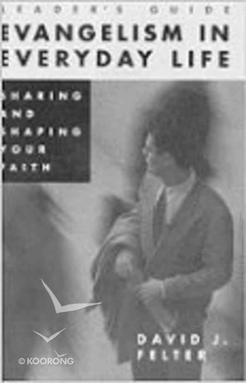 Evangelism in Everyday Life (Leaders Guide) Paperback