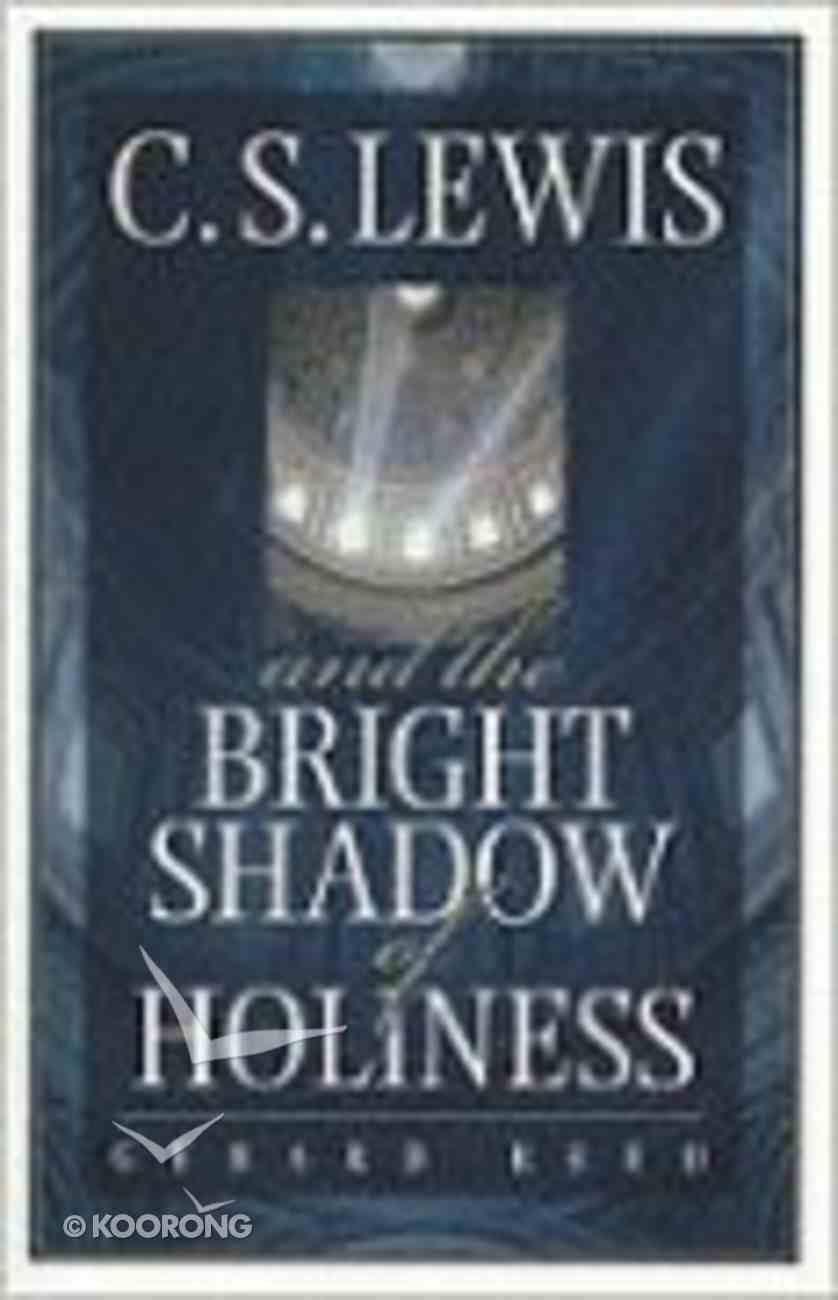 C.S. Lewis and the Bright Shadow of Holiness Paperback