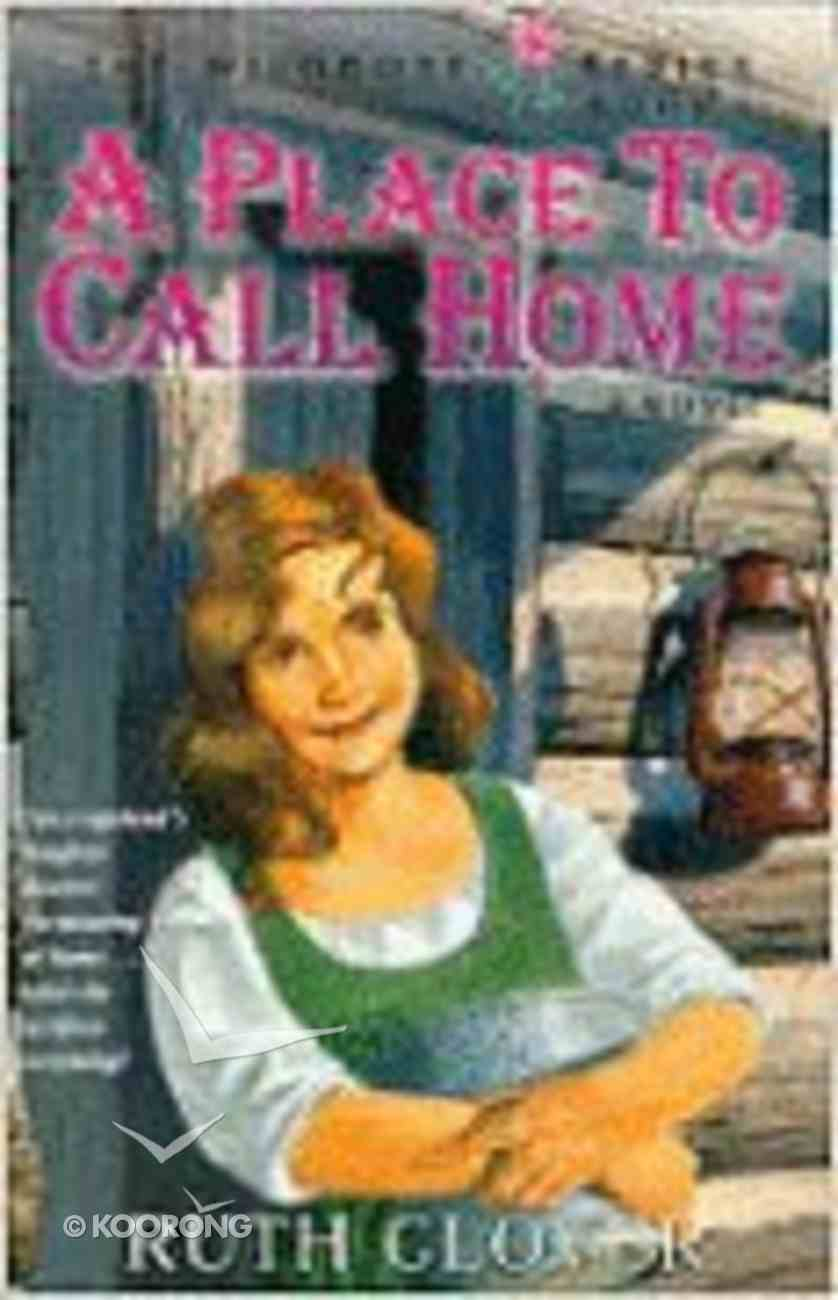 A Place to Call Hom (#06 in Wildrose Series) Paperback