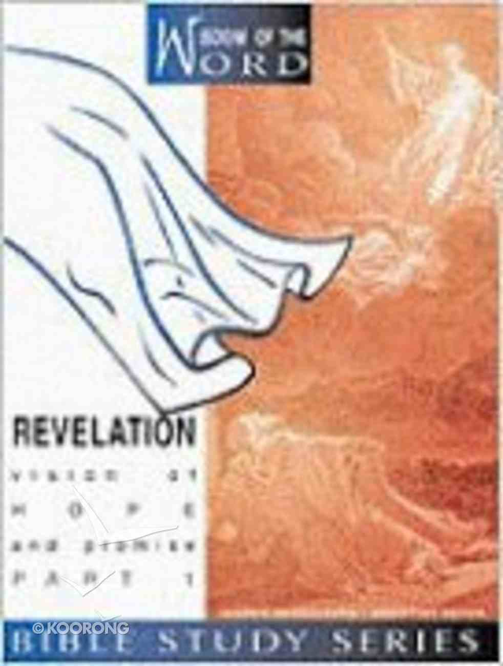 Revelation Part 1 - Vision of Hope and Promise (#03 in Wisdom Of The Word Series) Spiral