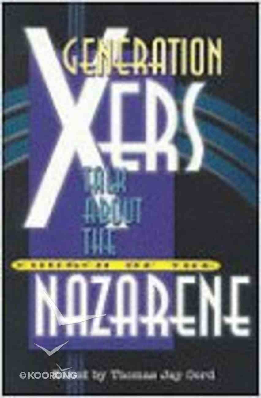 Generation Xers Talk About the Church of the Nazarene Paperback