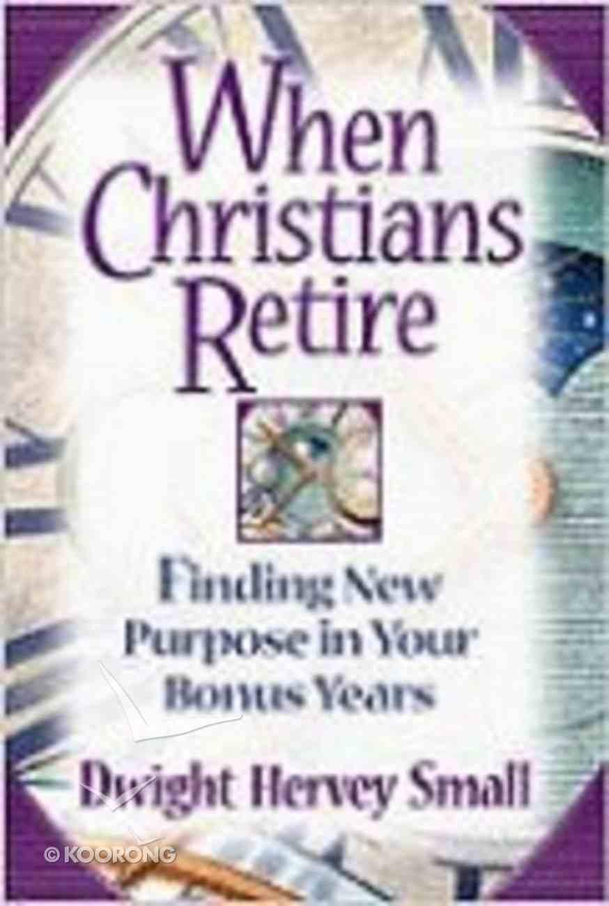 When Christians Retire Paperback