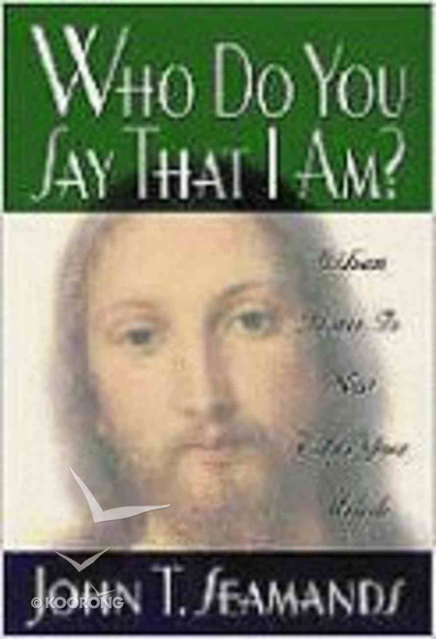 Who Did You Say That I Am? Paperback