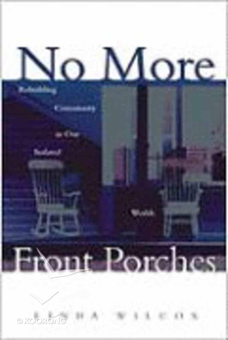 No More Front Porches Paperback
