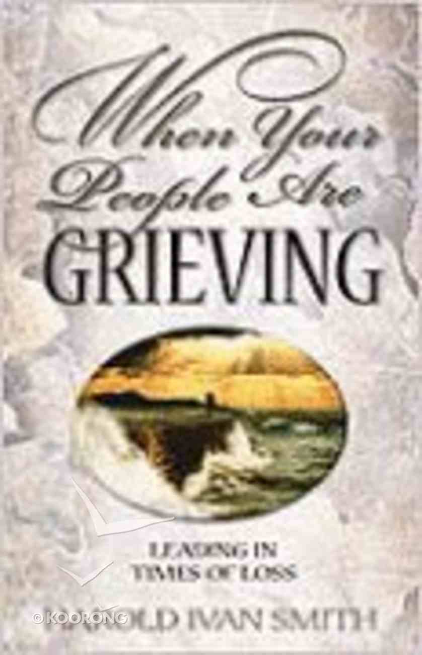 When Your People Are Grieving Paperback