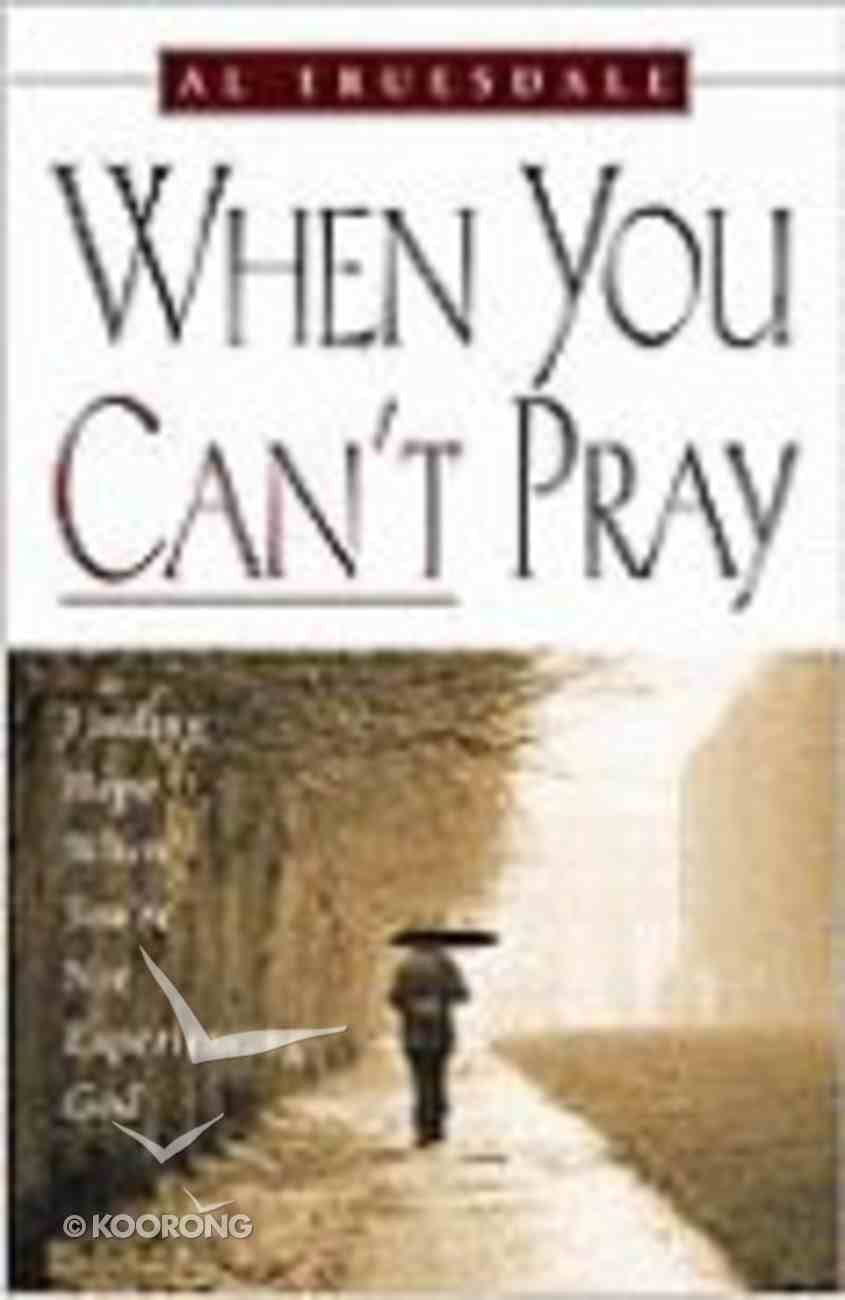 When You Can't Pray Paperback