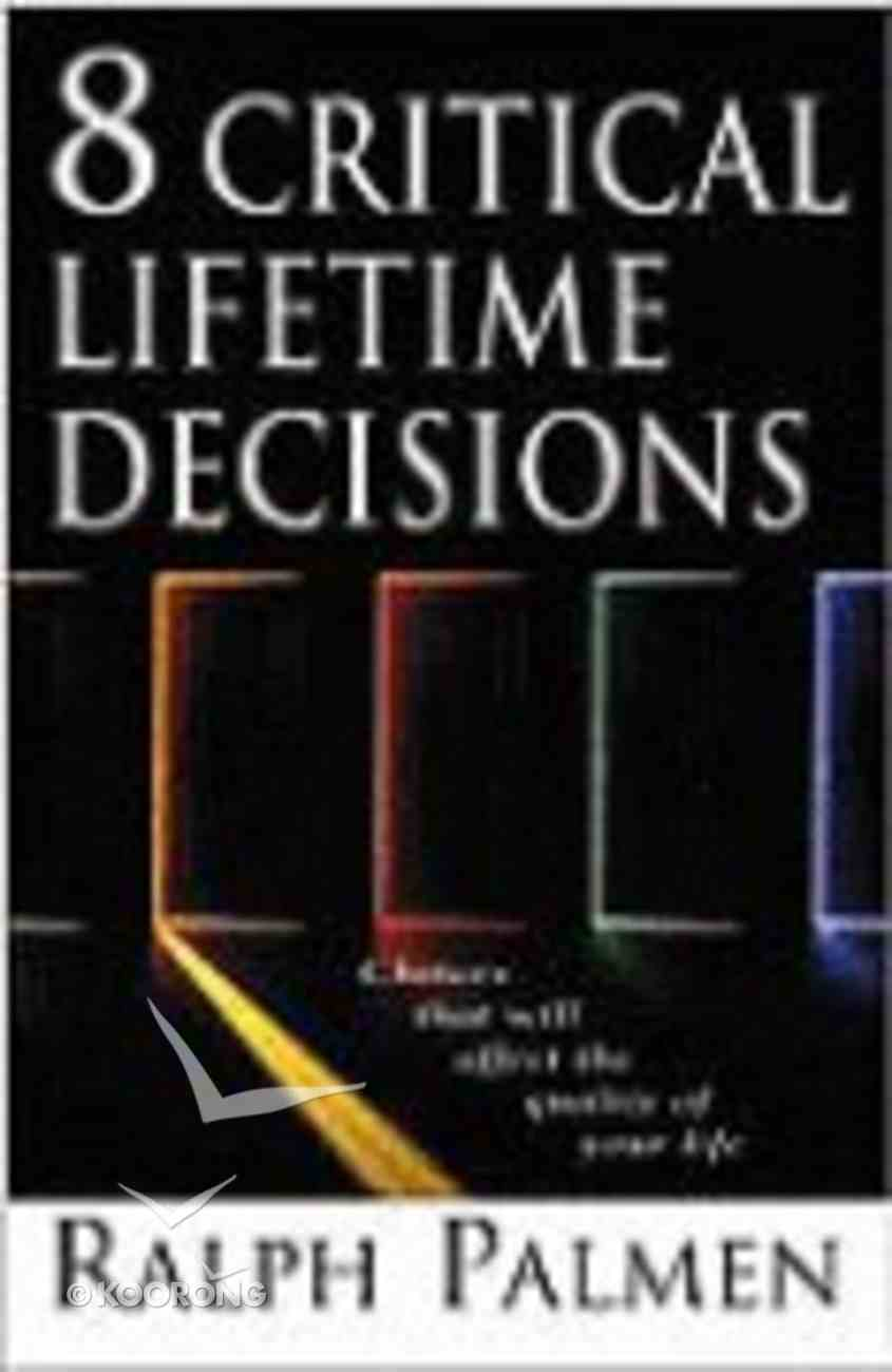 Eight Critical Lifetime Decisions Paperback
