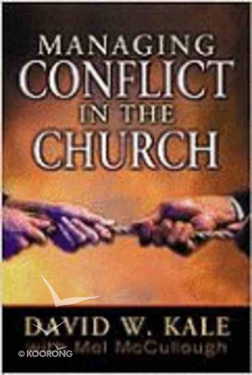 Managing Conflict in the Church Paperback