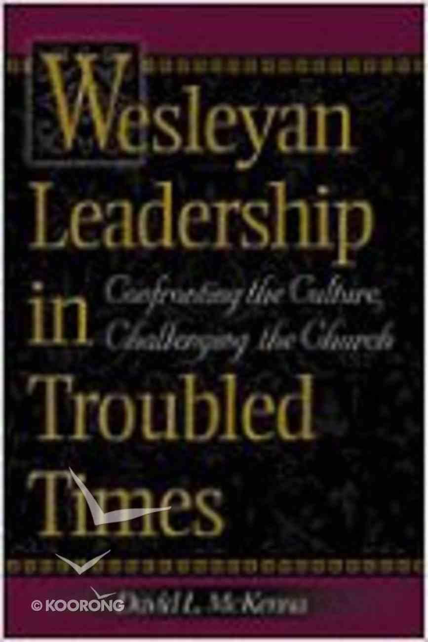 Wesleyan Leadership in Troubled Times Paperback