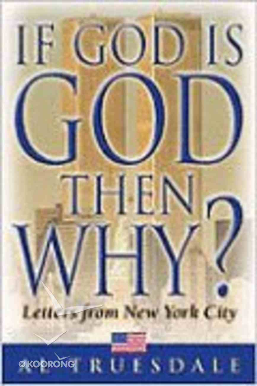 If God is God, Then Why? Paperback