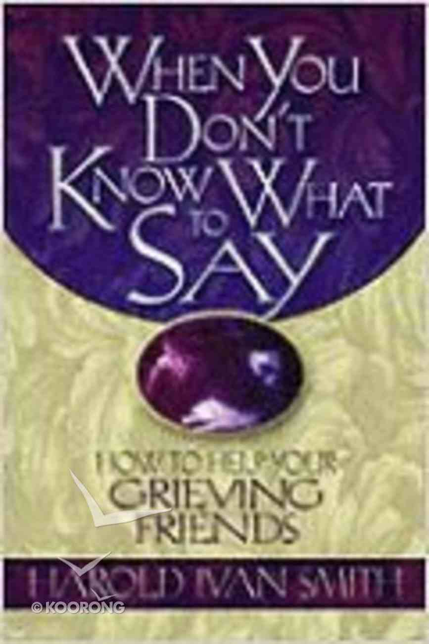 When You Don't Know What to Say Paperback