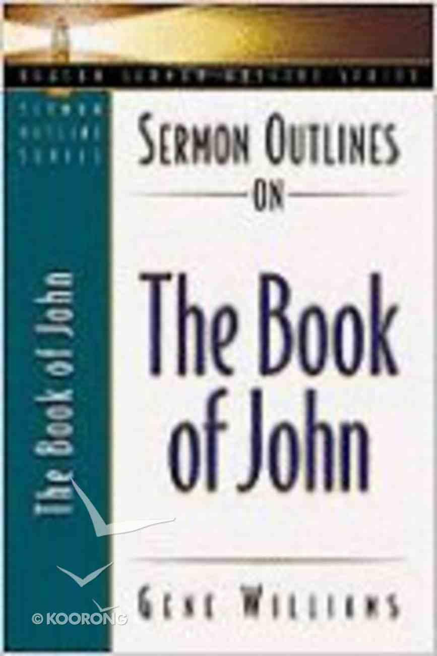 Sermon Outlines on the Book of John (Beacon Sermon Outlines Series) Paperback