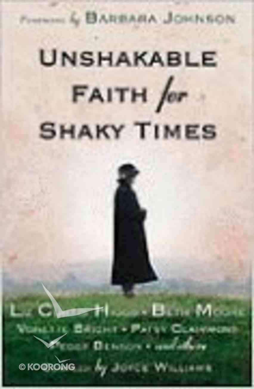 Unshakable Faith For Shaky Times Paperback