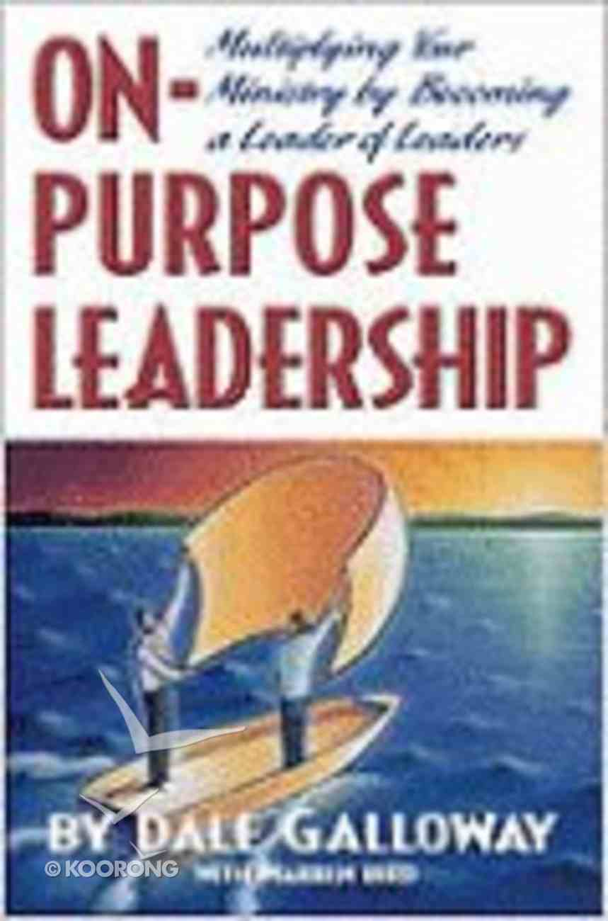 On Purpose Leadership Paperback