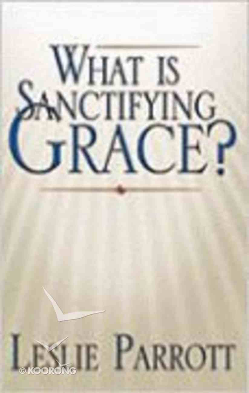 What is Sanctifying Grace? Paperback