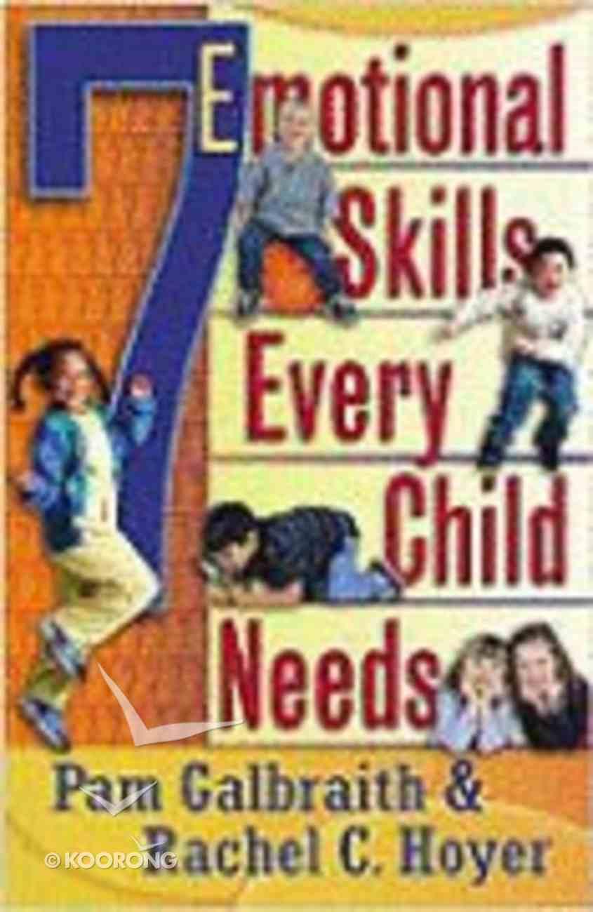 7 Emotional Skills Every Child Needs Paperback