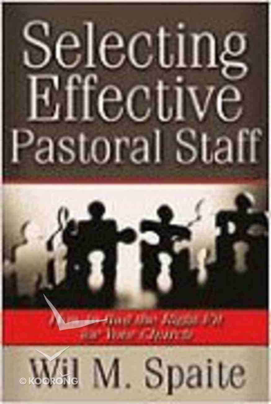 Selecting Effective Pastoral Staff Paperback
