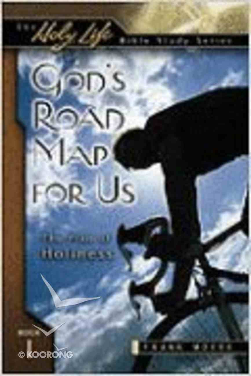 Holy Life: God's Road Map For Us (Holy Life Bible Study Series) Paperback