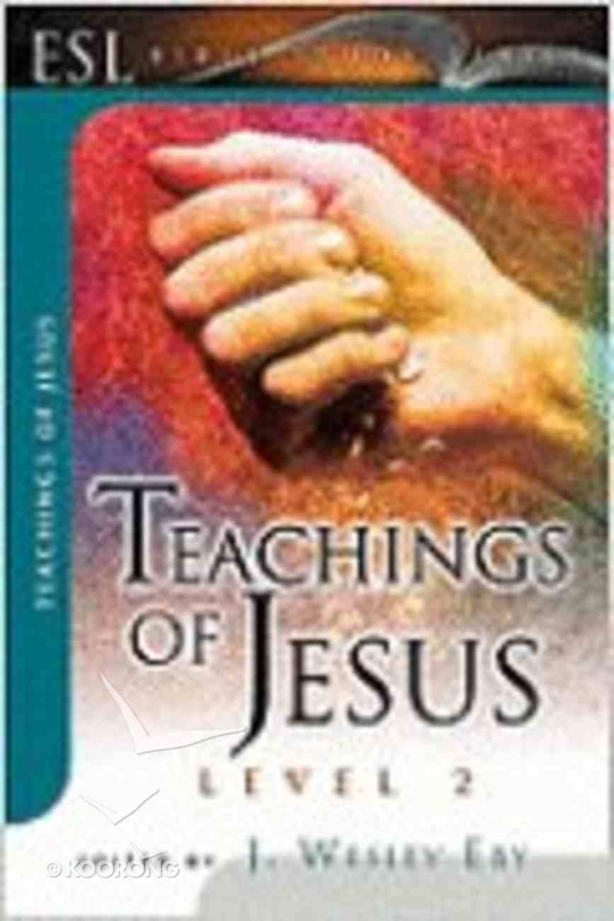 Teachings of Jesus (English As Second Language Bible Study Series) Paperback