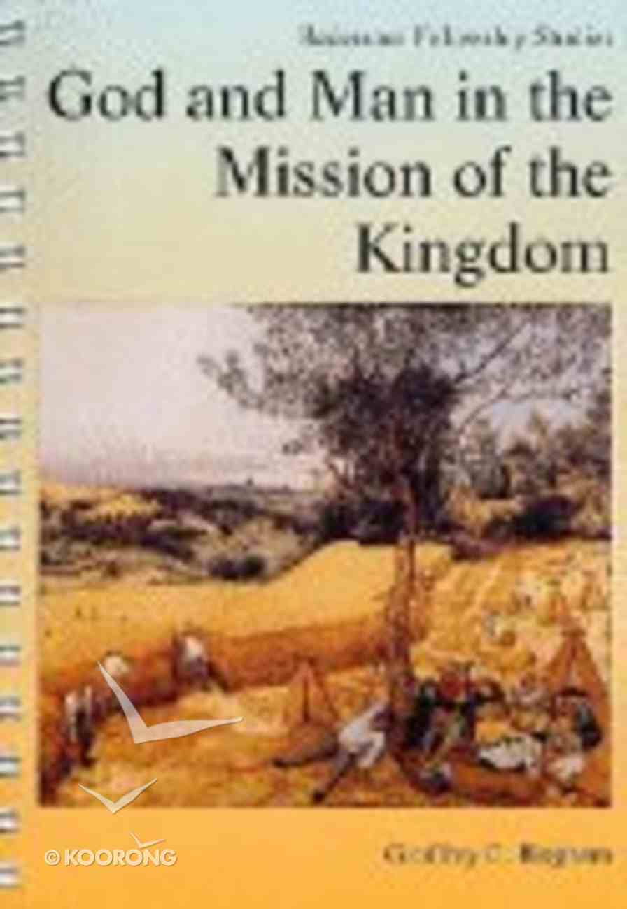 God and Man in the Mission of the Kingdom Spiral