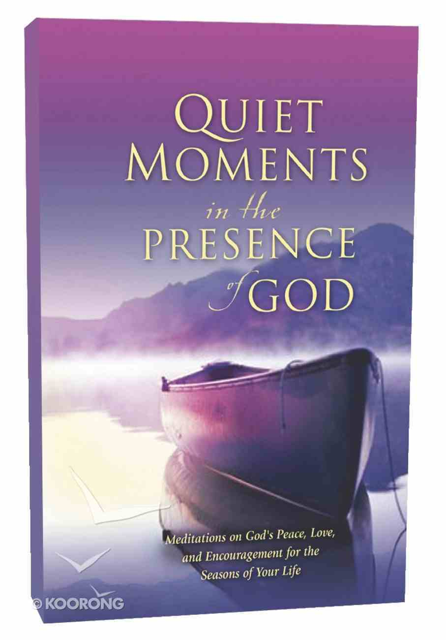 Quiet Moments in the Presence of God Hardback